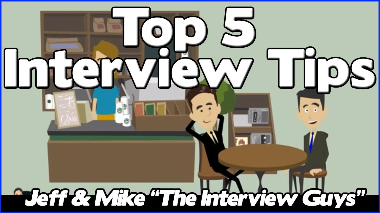 Interview Tips – The Top 5 Job Interview Tips